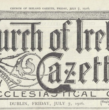 "Reporting the Somme Through the Lens of the ""Church of Ireland Gazette"" - Archive of the Month – July 2016"