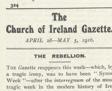 Reporting the Rising: A Church of Ireland Perspective Through the Lens of a Special Edition of the Church of Ireland Gazette - Archive of the Month – April/May 2016