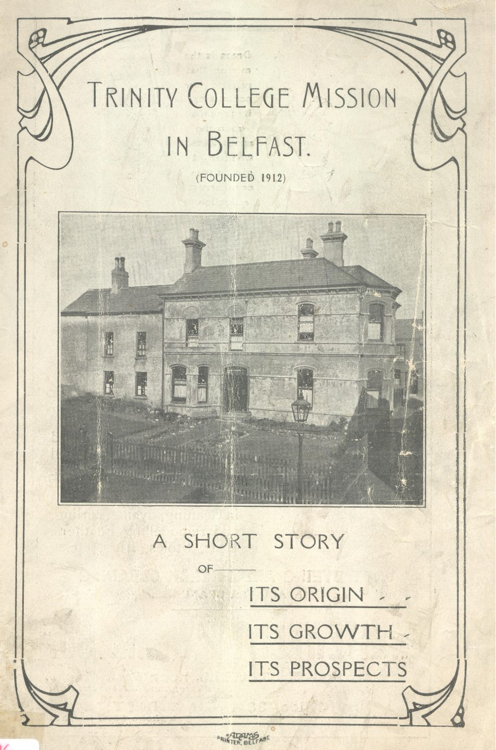 Front cover of Trinity College Mission in Belfast, 1920: A Short Story of its Origin, its Growth, its Prospects (Dublin, 1920)the three points below if you can
