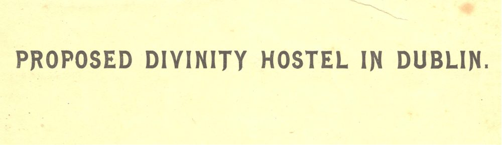 Detail from memorandum on proposed Divinity Hostel, c. 1913, in RCB Library, Divinity Hostel Minute Book no.1, 1913-63.