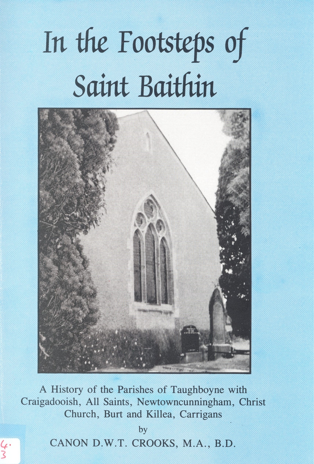 4.	Parish history cover In the Footsteps of St  Baithin (1992), by Canon David Crooks