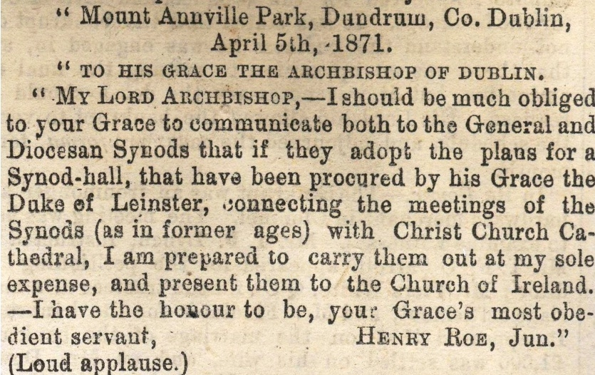 The Synod Hall gift of Henry Roe to the Church of Ireland, as communicated by letter and reported at the 1871 General Synod, RCB Library MS 297/2.