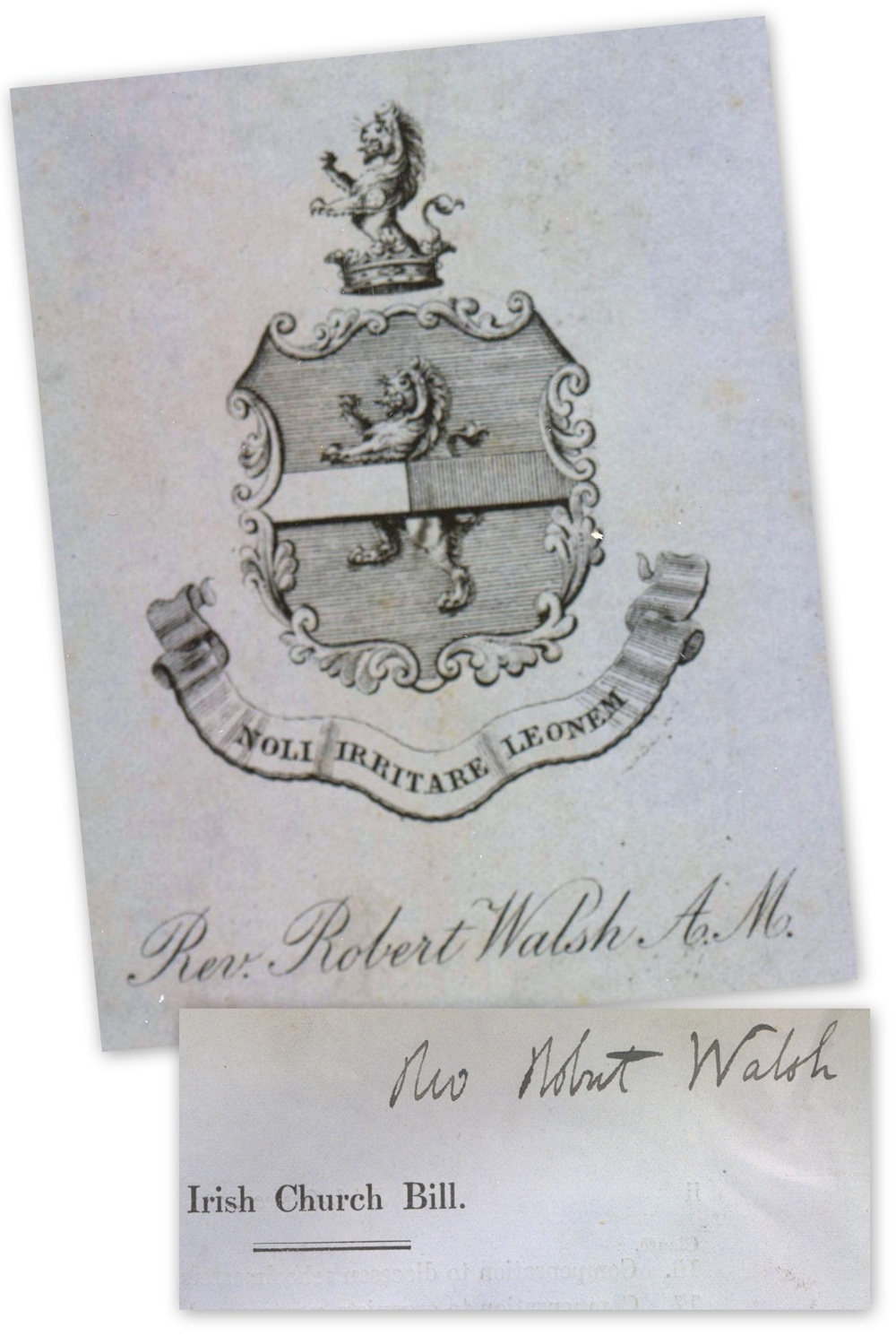 Walsh's personal book plate featuring the Walsh family arms and motto 'Noli irritare leonem' (Do not irritate the lions), RCB Library MS 297/1; Walsh's signature on his copy of the Irish Church Bill ; and the official notice of Walsh's sudden death on 24 February 1917, as published in the Church of Ireland Gazette, 2 March 1917.