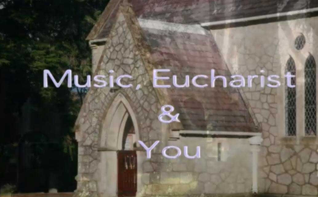 Music, Eucharist & You