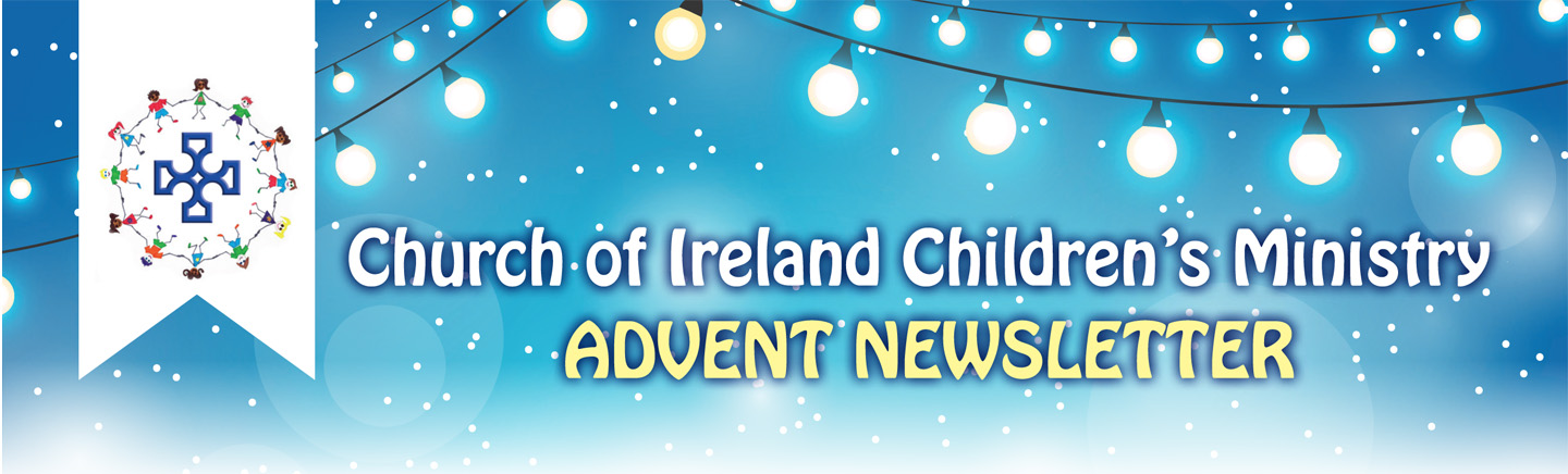 Children S Ministry Newsletter For Advent Church Of Ireland A